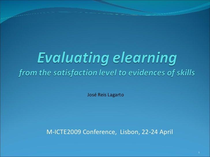 M-ICTE2009 Conference,  Lisbon, 22-24 April José Reis Lagarto