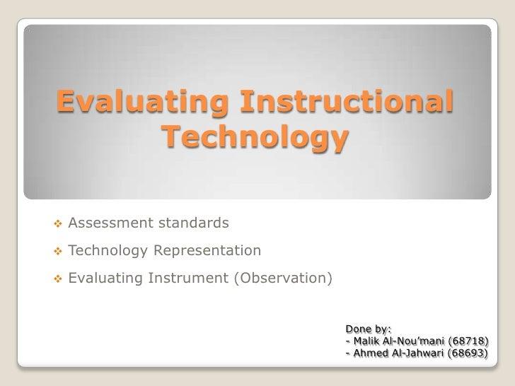 Evaluating Instructional Technology<br /><ul><li> Assessment standards