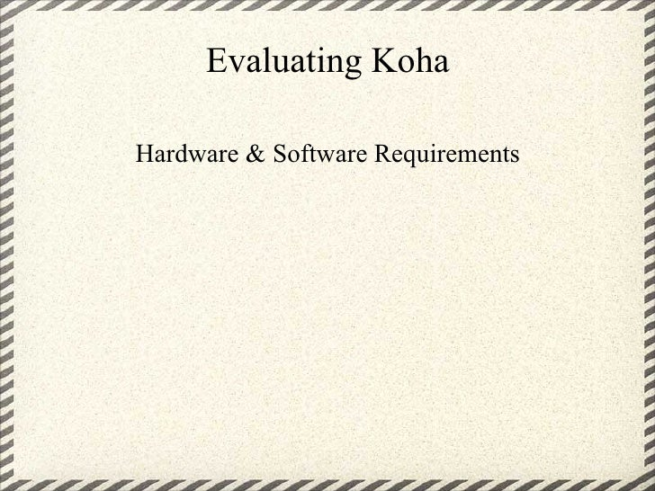 Evaluating Koha  Hardware & Software Requirements