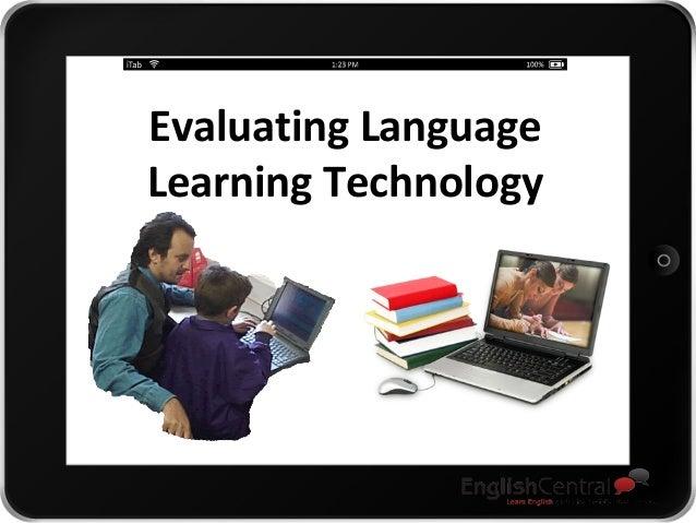 Evaluating Language Learning Technology