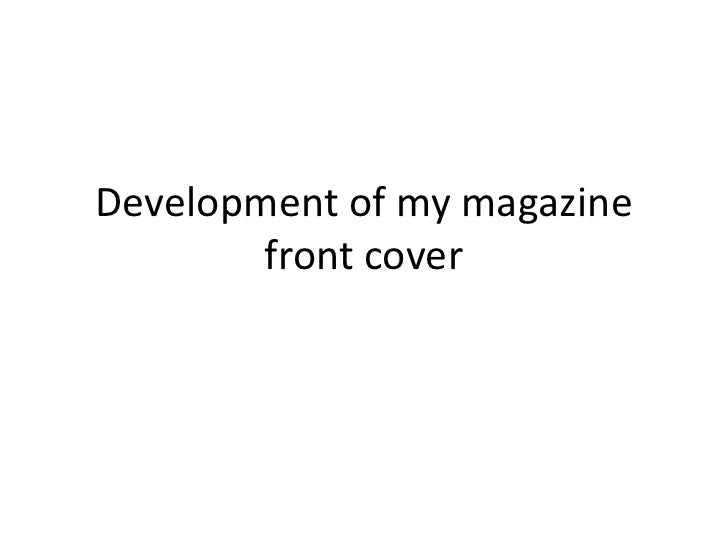 Development of my magazine        front cover