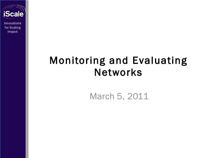 Monitoring and Evaluating Networks March 5, 2011