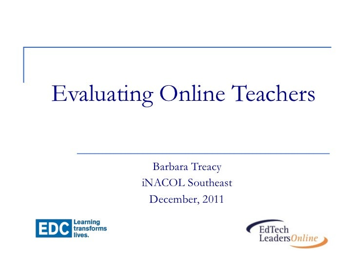 Evaluating Online Teachers Barbara Treacy iNACOL Southeast December, 2011
