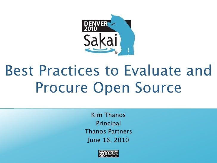 Best Practices to Evaluate and     Procure Open Source              Kim Thanos                Principal            Thanos ...