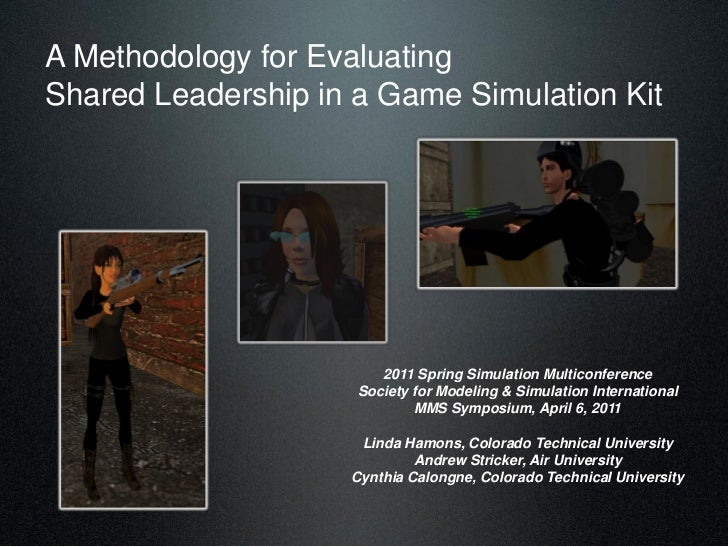 A Methodology for EvaluatingShared Leadership in a Game Simulation Kit                        2011 Spring Simulation Multi...