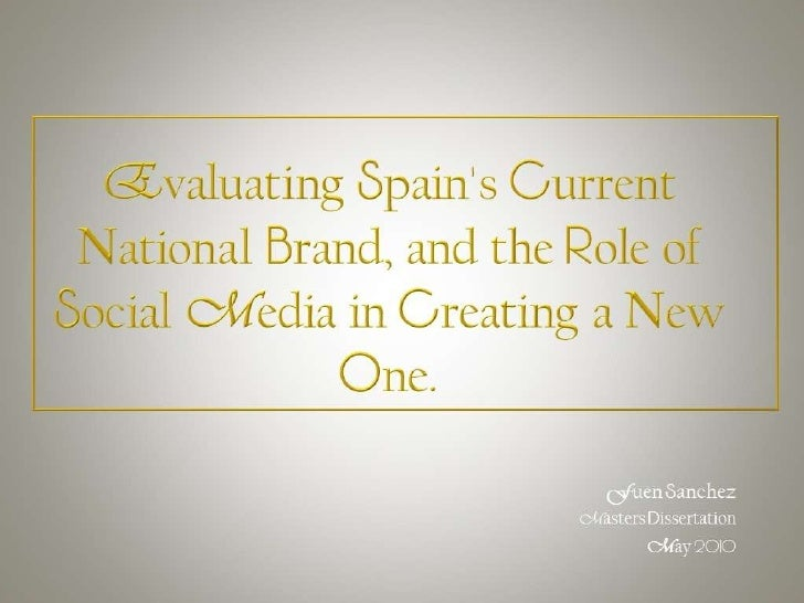 Evaluating Spain's current national brand and the role of social media in creating a new one