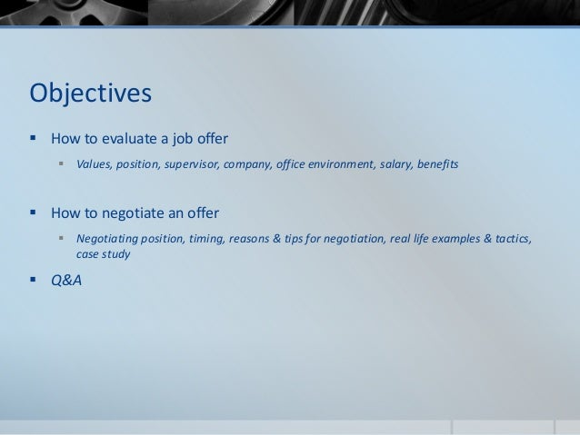 Evaluating the offer & salary negotiation Evaluating the Job Offer and Salary Negotiation Ryan Carty Career Consultant University of Georgia Career Center; 2.