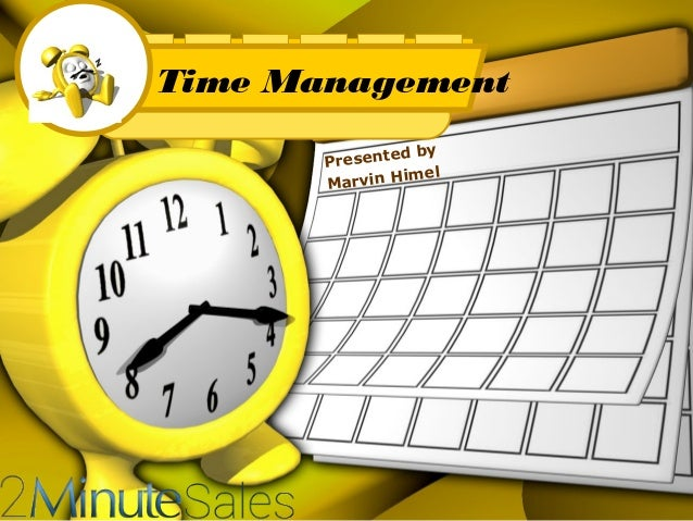 Time Management ed by Present mel arvin Hi M