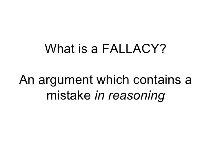 What is a fallacy?