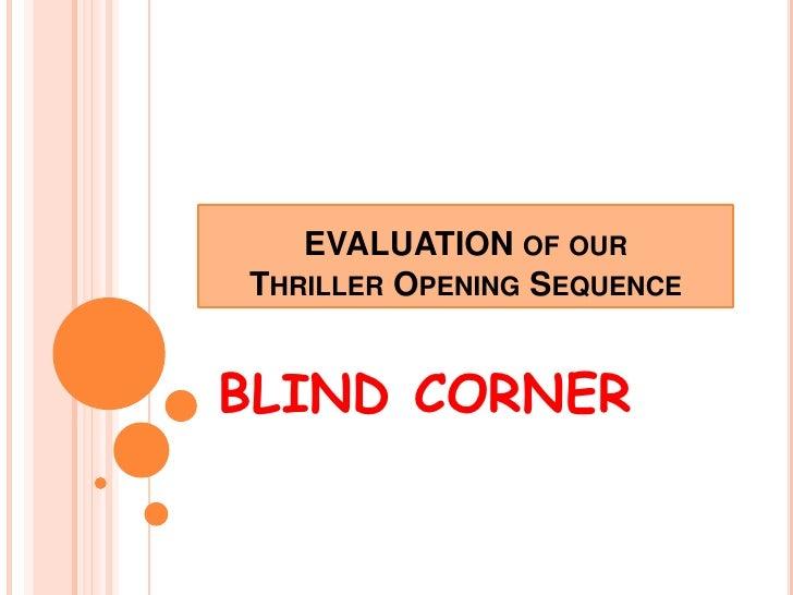 EVALUATION of ourThriller Opening Sequence<br />BLIND CORNER<br />