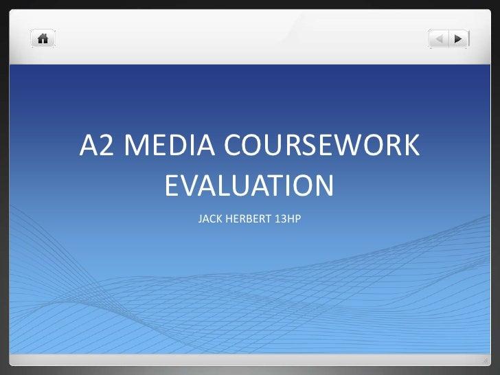 A2 MEDIA COURSEWORKEVALUATION<br />JACK HERBERT 13HP<br />