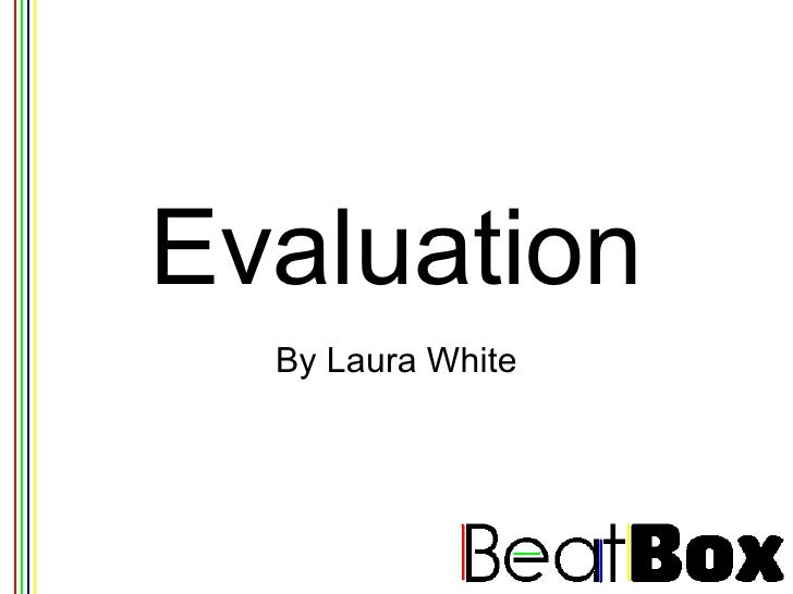 Evaluation By Laura White
