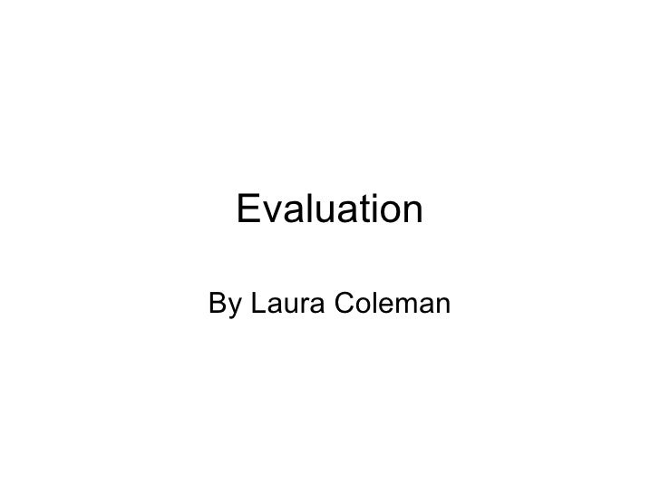 Evaluation By Laura Coleman