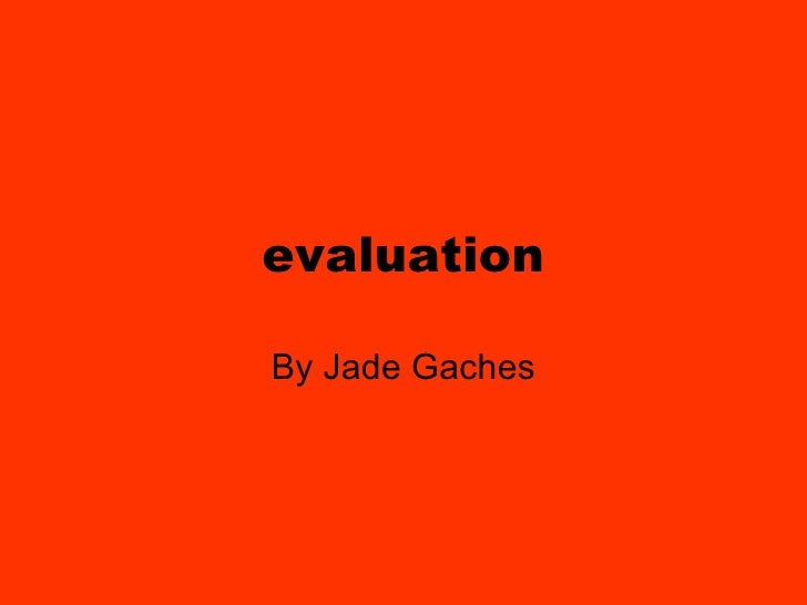 evaluation By Jade Gaches