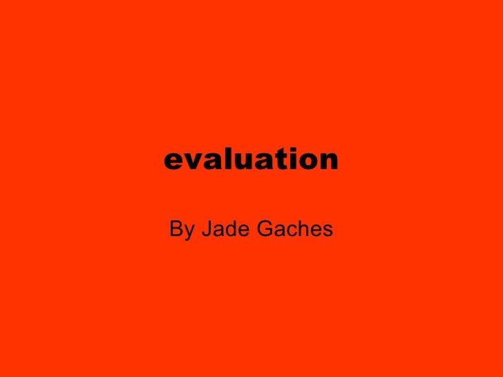 Jade Gaches Evaluation