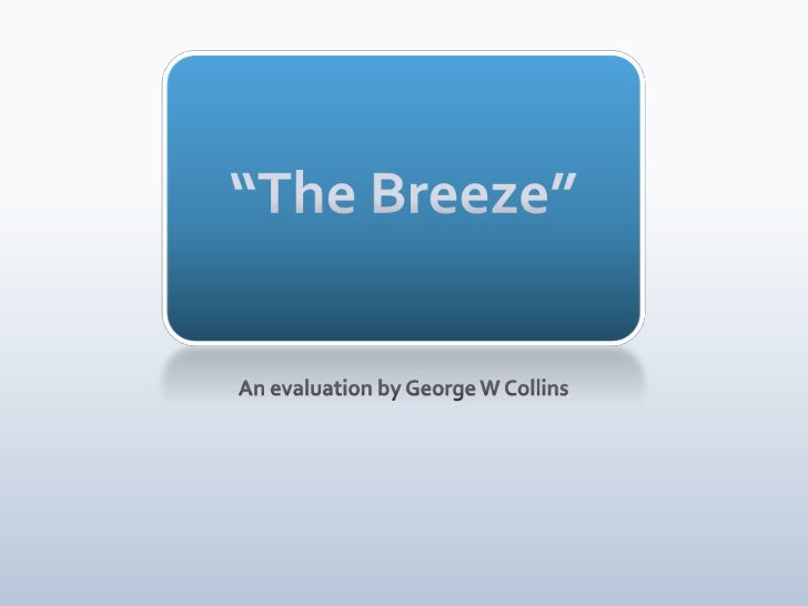 """The Breeze""<br />An evaluation by George W Collins<br />"