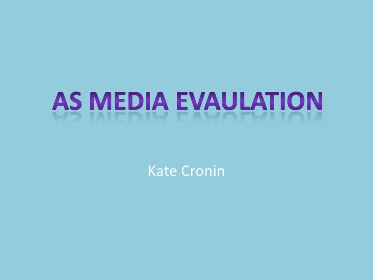 Kate Cronin<br />AS MEDIA EVAULATION<br />