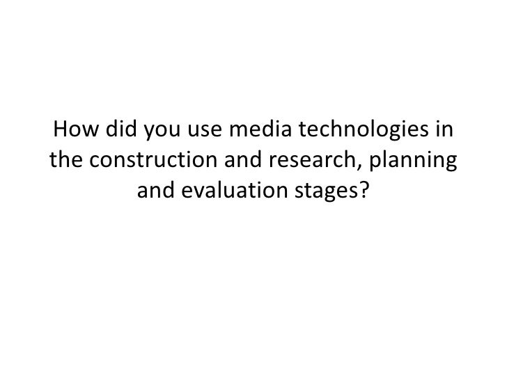 Evaluation of technologies used