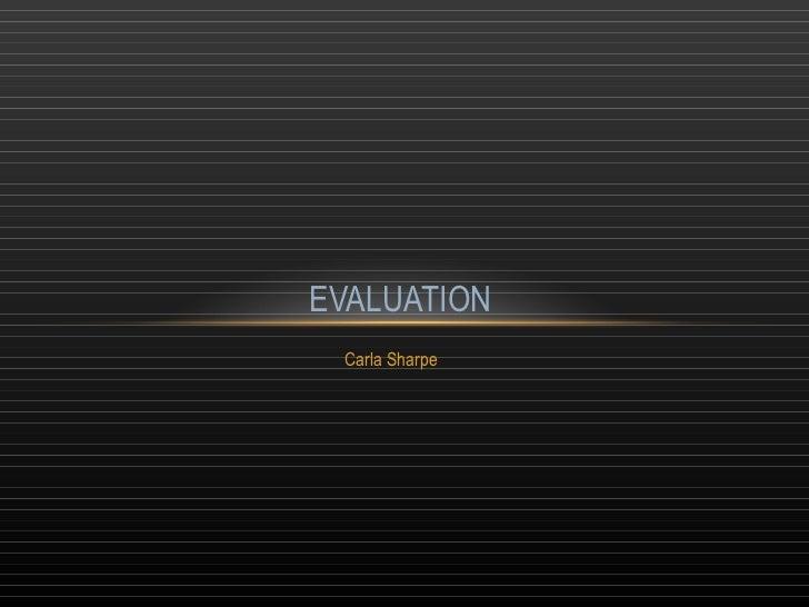 Carla Sharpe EVALUATION
