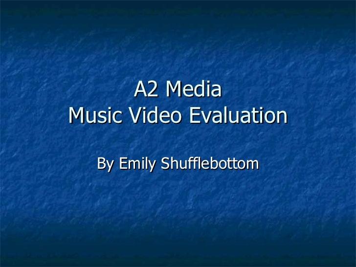 A2 Media Music Video Evaluation By Emily Shufflebottom
