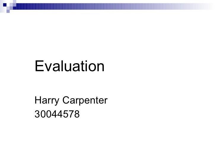 Evaluation Harry Carpenter 30044578
