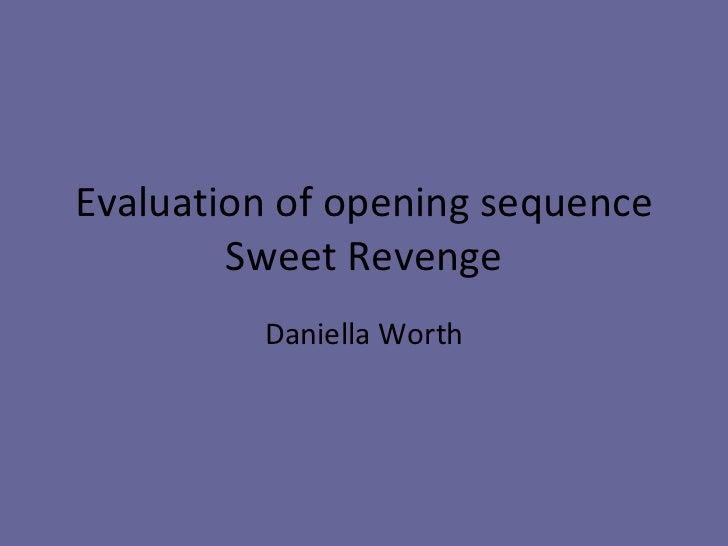 Evaluation of opening sequence Sweet Revenge Daniella Worth