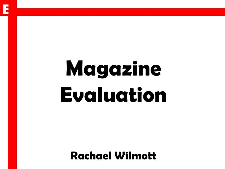 Magazine Evaluation Rachael Wilmott