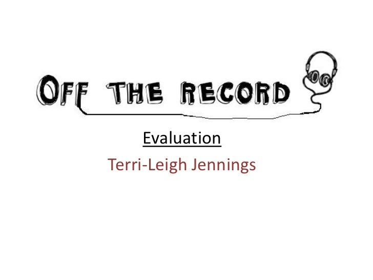 Evaluation<br />Terri-Leigh Jennings<br />