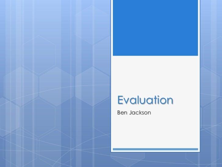 EvaluationBen Jackson