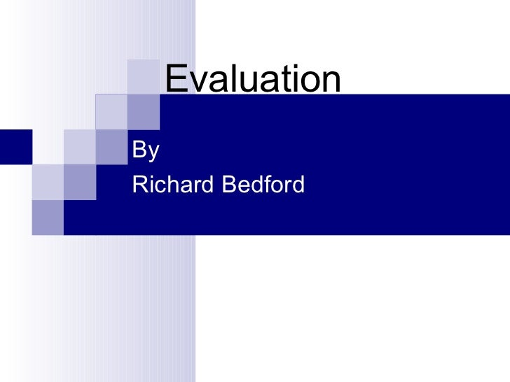 Evaluation   By  Richard Bedford