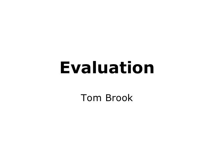 Evaluation Tom Brook