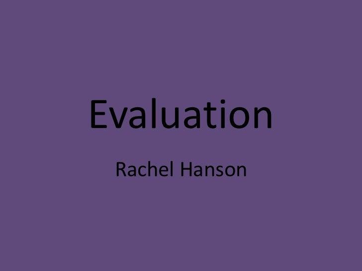 Evaluation Rachel Hanson