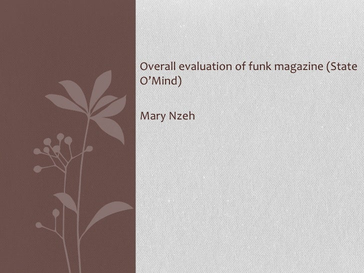 Overall evaluation of funk magazine (StateO'Mind)Mary Nzeh