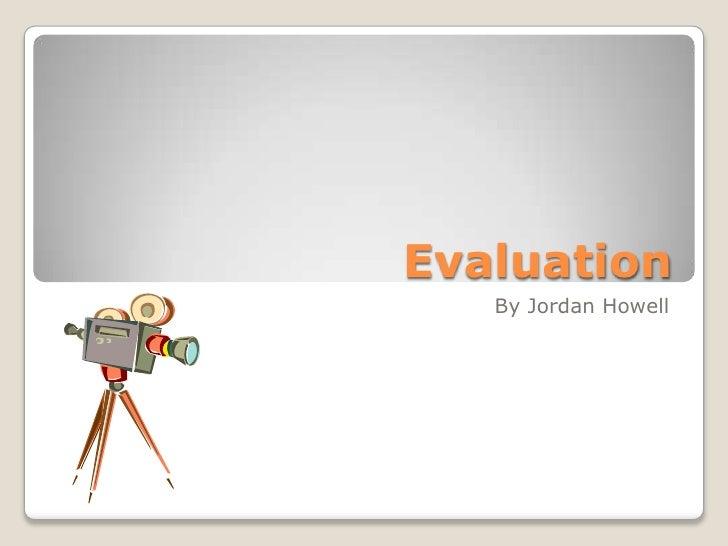 Jordan Howell AS Media Evaluation 2012