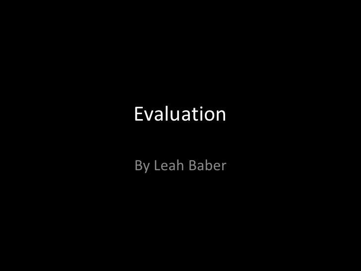 EvaluationBy Leah Baber