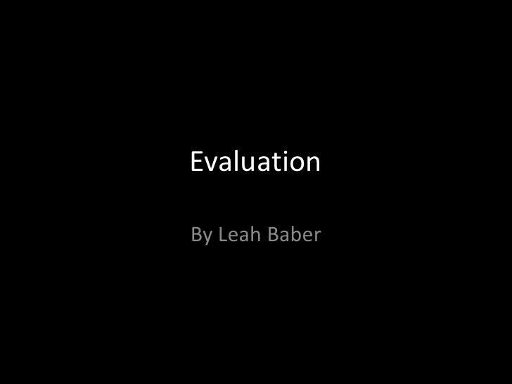 EvaluationBy Leah Baber