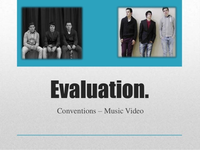Evaluation.Conventions – Music Video