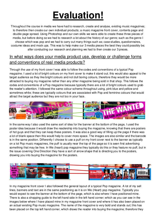 Evaluation! Throughout the course in media we have had to research, create and analyse, existing music magazines;  to ther...