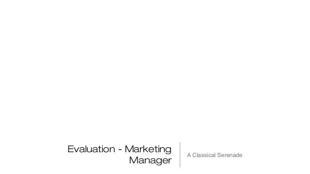 Evaluation - Marketing Manager  A Classical Serenade