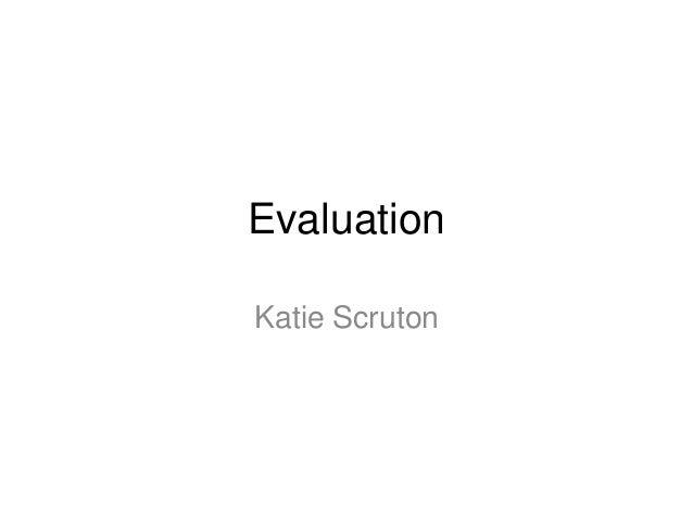 Evaluation Katie Scruton