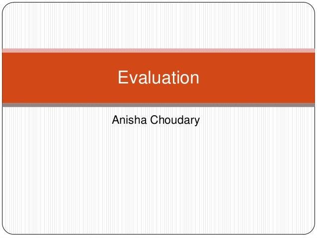 Anisha ChoudaryEvaluation