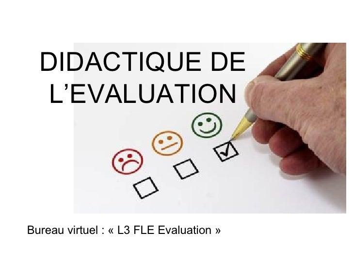 DIDACTIQUE DE L'EVALUATION Bureau virtuel : « L3 FLE Evaluation »