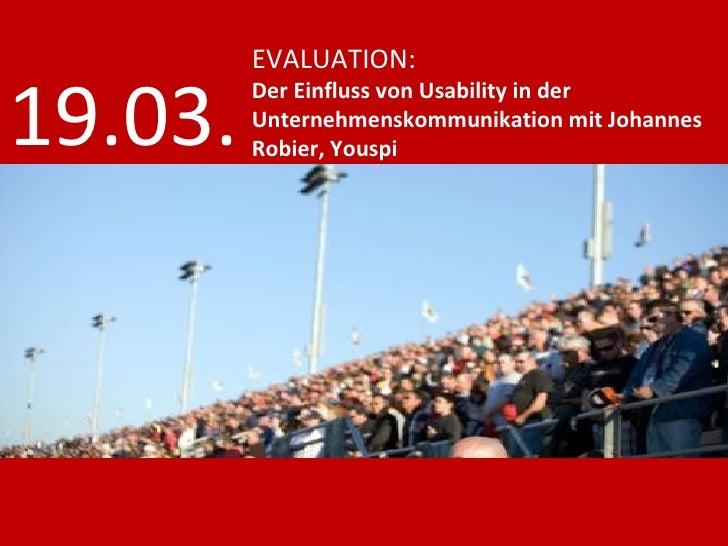 EVALUATION: Der Einfluss von Usability in der Unternehmenskommunikation mit Johannes Robier, Youspi 19.03.