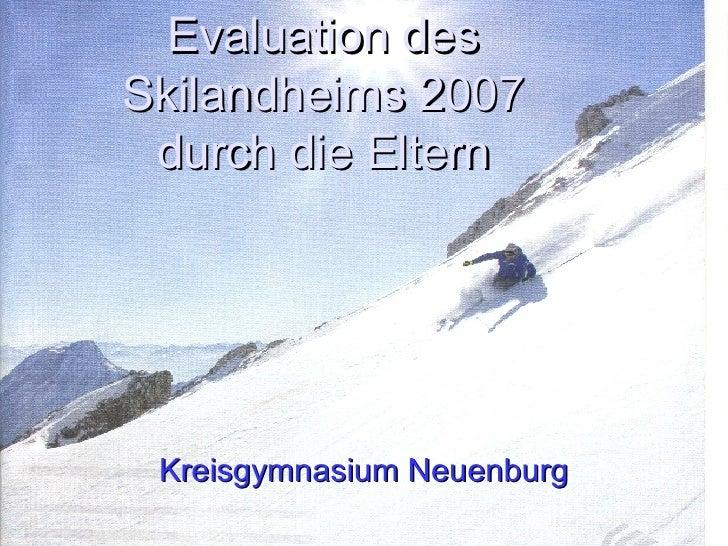 Evaluation des Skilandheims 2007 durch die Eltern Kreisgymnasium Neuenburg