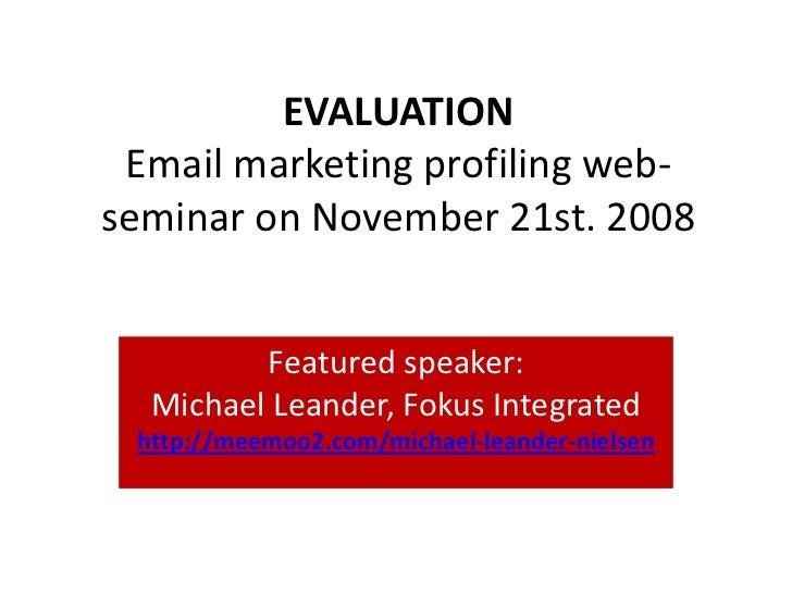 Evaluation Email Marketing Profiling 21 Nov2008