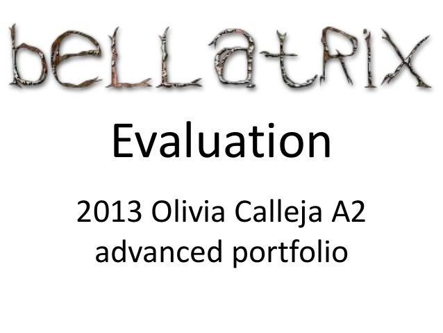 Evaluation2013 Olivia Calleja A2 advanced portfolio