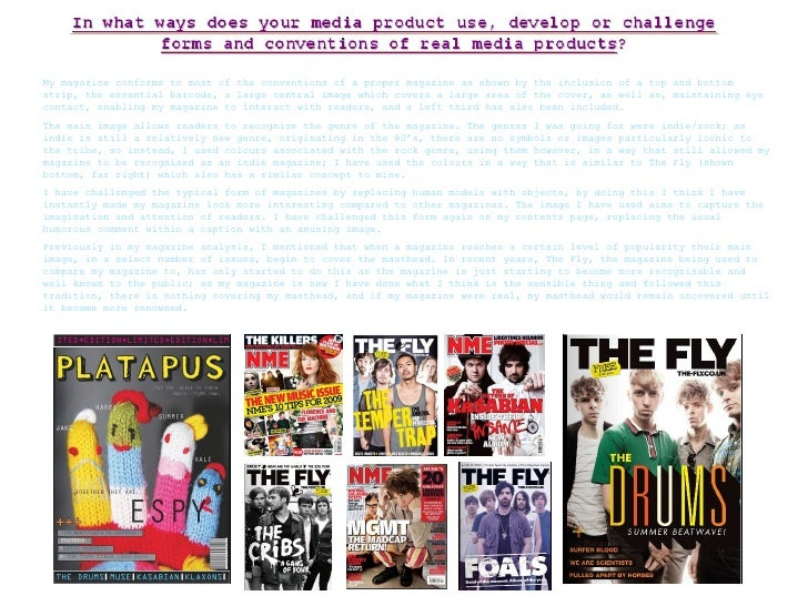 My magazine conforms to most of the conventions of a proper magazine as shown by the inclusion of a top and bottom strip, ...