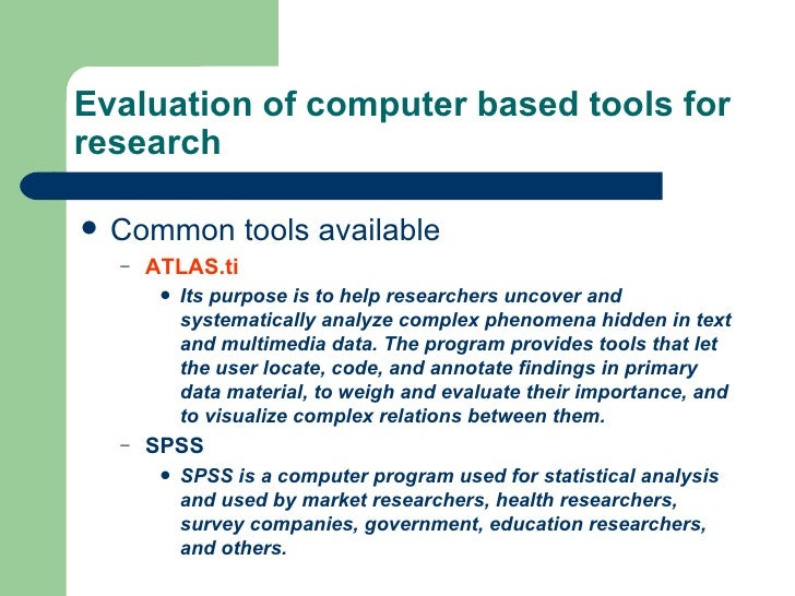 Evaluation of Research Tools