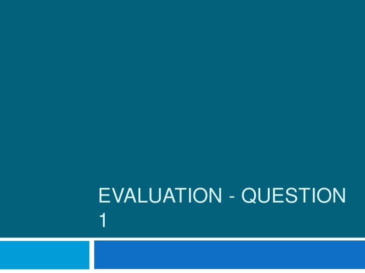 EVALUATION - QUESTION1