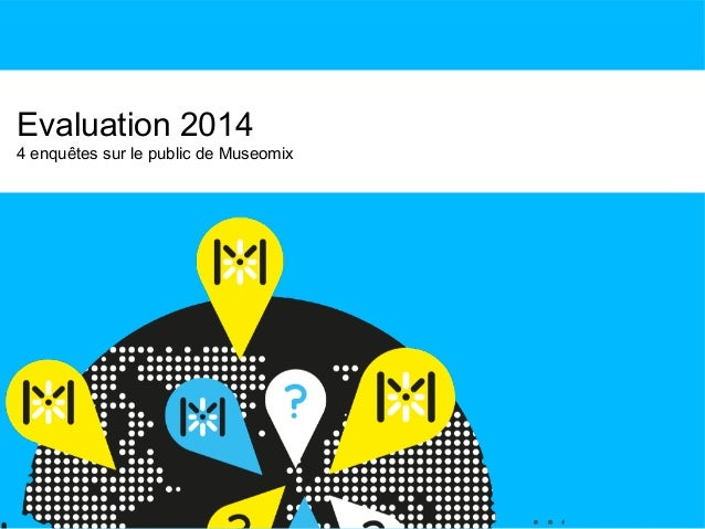 #museomixleman #museomix Evaluation 2014 4 enquêtes sur le public de Museomix